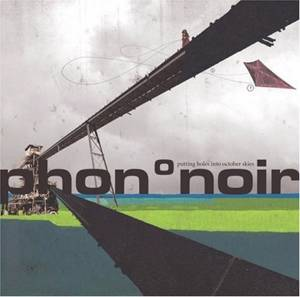 Phon°noir - Putting Holes Into October Skies