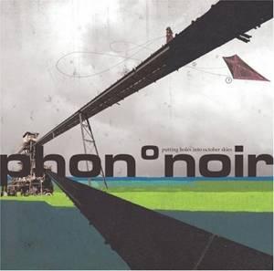 Phon°noir - Putting Holes Into October Skies