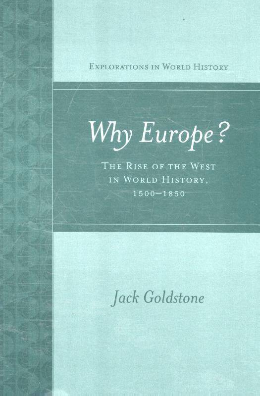 Why Europe? The Rise of the West in World History 1500-1850