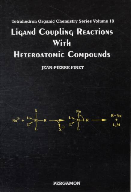Ligand Coupling Reactions with Heteroatomic Compounds : Volume 18