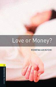 Oxford Bookworms Library: Level 1:: Love or Money?