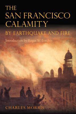 San Francisco Calamity by Earthquake and Fire