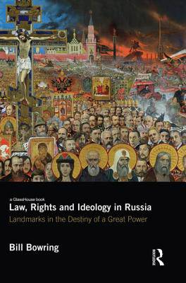 Law, Rights and Ideology in Russia