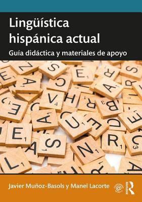 Introduccion a La Linguistica Hispanica Actual: Guia Didactica y Material de Apoyo Para Cursos Sobre Linguistica Hispanica
