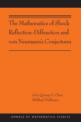 Mathematics of Shock Reflection-Diffraction and von Neumann's Conjectures