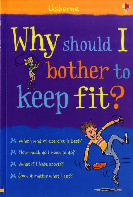 Why Should I Bother to Keep Fit?
