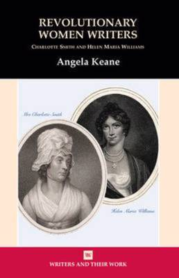 Revolutionary Women Writers:Charlotte Smith and Helen Maria Williams