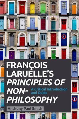 Francois Laruelle's Principles of Non-Philosophy