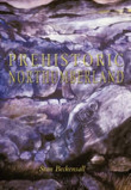 Prehistoric Northumberland