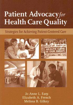 Patient Advocacy For Health Care Quality: Strategies For Achieving Patient-Centered Care