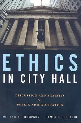 Ethics in City Hall: Discussion and Analysis for Public Administration