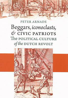 Beggars, Iconoclasts, and Civic Patriots