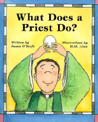 What Does a Priest Do?