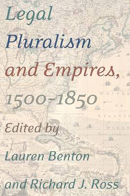 Legal Pluralism and Empires, 1500-1850