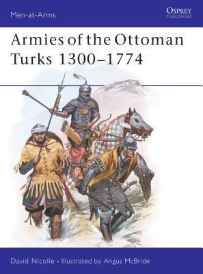 Armies of the Ottoman Turks, 1300-1774