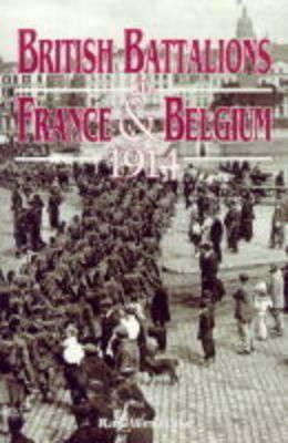 British Battalions in France and Belgium, 1914