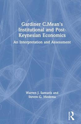 Gardiner C.Mean's Institutional and Post-Keynesian Economics