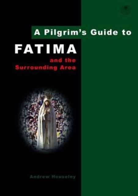 Pilgrim's Guide to Fatima