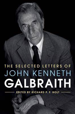 Selected Letters of John Kenneth Galbraith