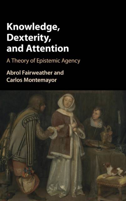 Knowledge, Dexterity, and Attention