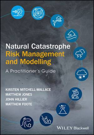Natural Catastrophe Risk Management and Modelling
