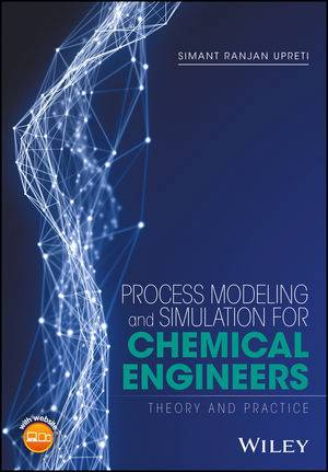 Process Modeling and Simulation for Chemical Engineers