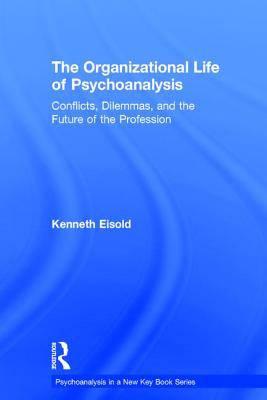 Organizational Life of Psychoanalysis