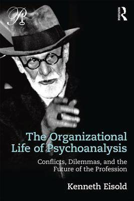 Organizational Life of Psychoanalysis