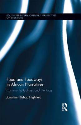 FOOD AND FOODWAYS IN AFRICAN NARRAT