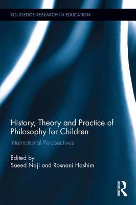 History, Theory and Practice of Philosophy for Children