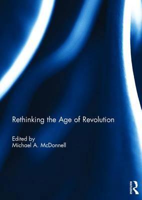 Rethinking the Age of Revolution