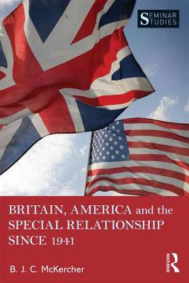 Britain, America and the Special Relationship Since 1941