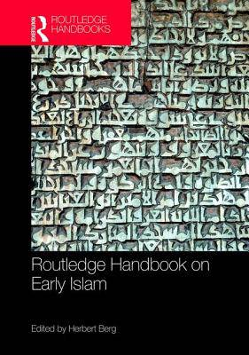 Routledge Handbook on Early Islam