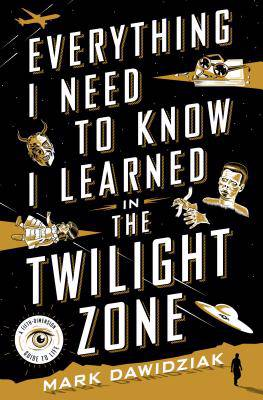 Everything I Need to Know I Learned in the Twighlight Zone