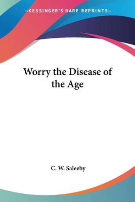 Worry the Disease of the Age
