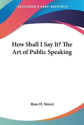 How Shall I Say It? The Art of Public Speaking
