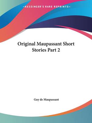 Original Maupassant Short Stories Part 2