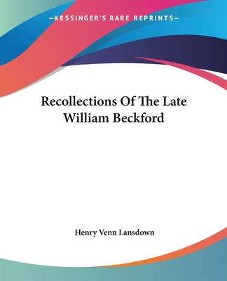 Recollections Of The Late William Beckford