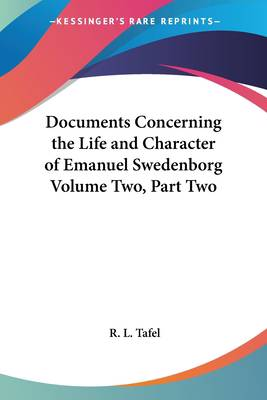 Documents Concerning the Life and Character of Emanuel Swedenborg Volume Two, Part Two