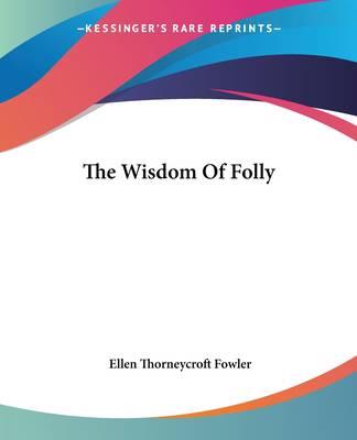 Wisdom Of Folly