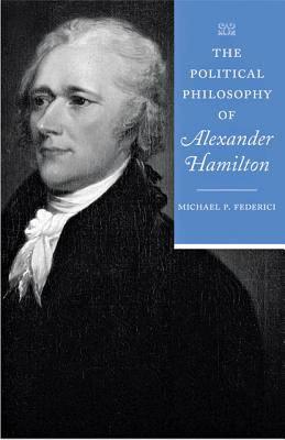 Political Philosophy of Alexander Hamilton