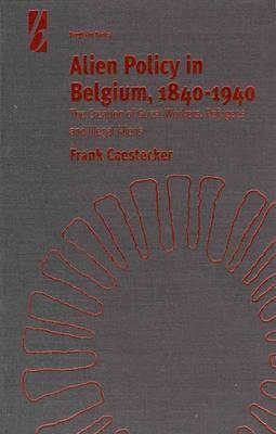 Alien Policy in Belgium, 1840-1940
