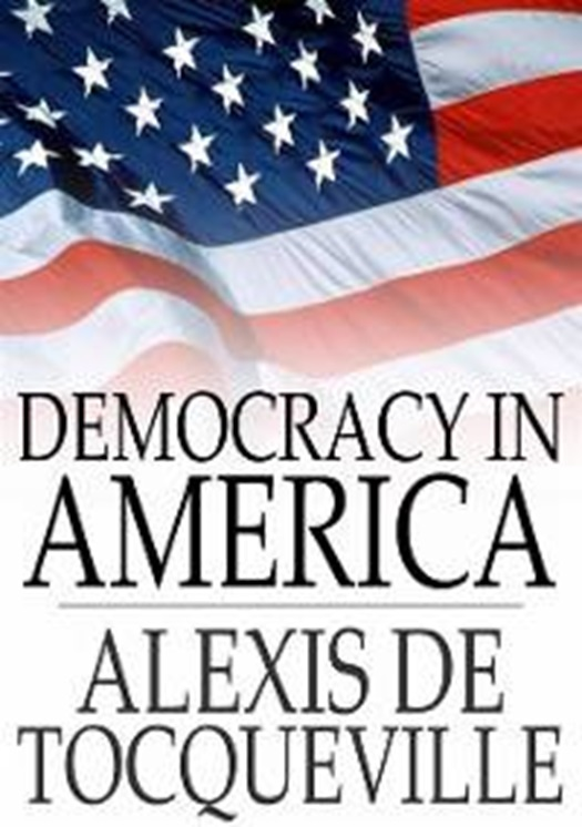 "alexis de tocqueville weaknesses of democracy Online library of liberty  about the enduring benefits of democracy: ""the vices and weaknesses of  harold j ""alexis de tocqueville and democracy."