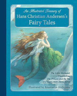 Illustrated Treasury of Hans Christian Andersen's Fairy Tales