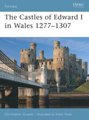 Castles of Edward I in Wales 1277-1307