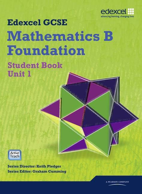 GCSE Mathematics Edexcel 2010: Spec B Foundation Unit 1 Student Book