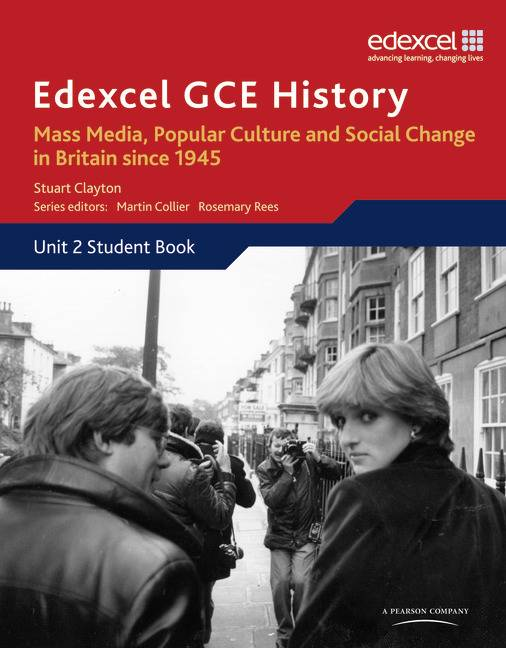 Edexcel GCE History AS Unit 2 E2 Mass Media, Popular Culture & Social Change in Britain since 1945