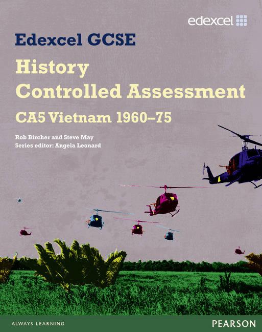 Edexcel GCSE History: CA5 Vietnam 1960-75 Controlled Assessment Student book