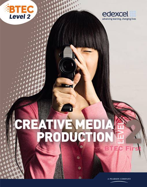 BTEC Level 2 First Creative Media Production Student Book