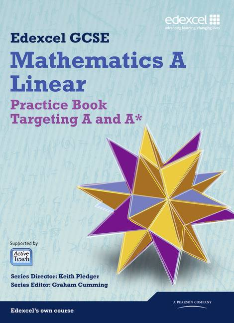 GCSE Mathematics Edexcel 2010: Spec A Practice Book Targeting A and A*